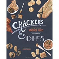 Crackers & Dips: More than 50 Handmade Snacks (Book)