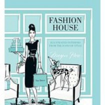 Fashion House: Illustrated Interiors from the Icons of Style